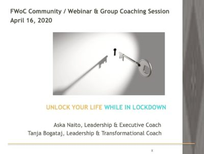 Unlock your life while in locked down, FWoC webinar, 16.4.2020