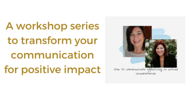 A workshops series to transform your communication for positive impact, 14.10.2020 and 17.10.2020, zoom