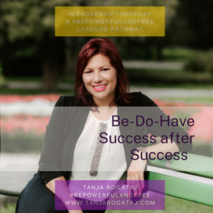Be-Do-Have Success after Success